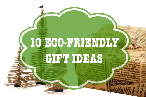 10 eco-friendly gift ideas